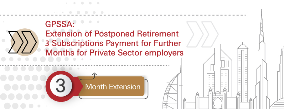 Extension of Postponed Retirement Subscriptions Payment for Further 3 Months for Private Sector employers