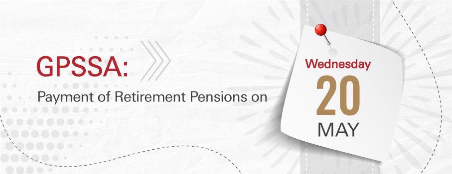 GPSSA: Payment of Retirement Pensions on May 20, 2020