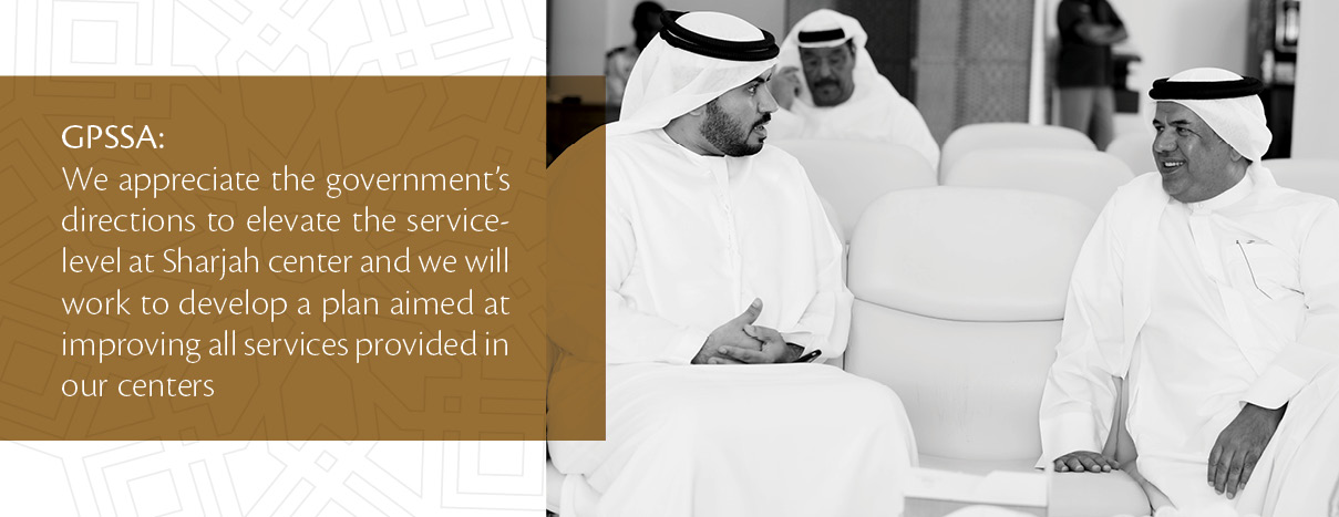 GPSSA: We Appreciate the Government's Directions to Elevate the Service-Level at Sharjah Center and We Will Work to Develop A Plan Aimed at Improving All Services Provided in Our Centers