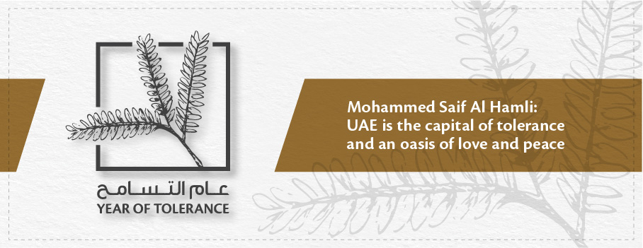 Mohammed Saif Al Hamli: UAE is the capital of tolerance and an oasis of love and peace